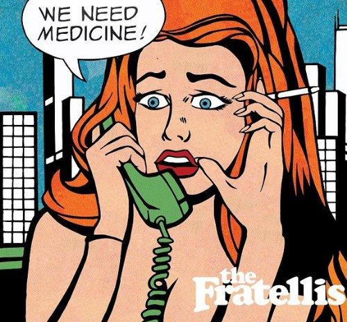The Fratellis - We Need Medicine