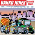 Danko Jones - Garage Rock! A Collection Of Lost Songs From 1996-1998