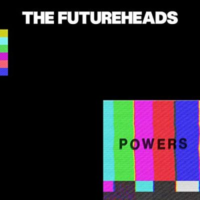 The Futureheads Powers
