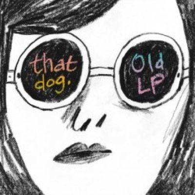 That Dog Old LP
