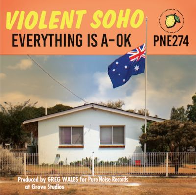 Violent Soho Everything Is A OK